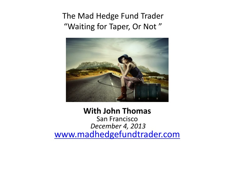 the mad hedge fund trader waiting for taper or not n.