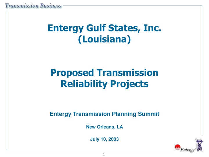 entergy gulf states inc louisiana proposed transmission reliability projects n.
