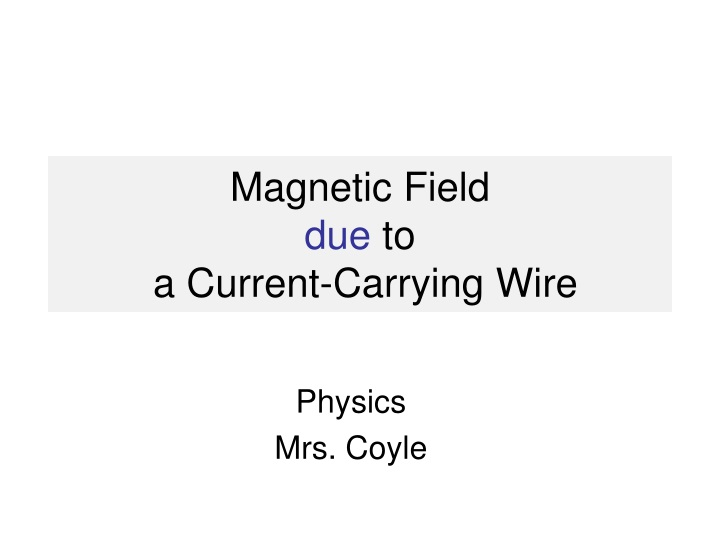 magnetic field due to a current carrying wire n.