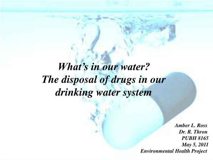 what s in our water the disposal of drugs n.