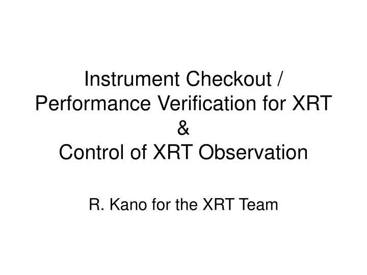 instrument checkout performance verification for xrt control of xrt observation n.