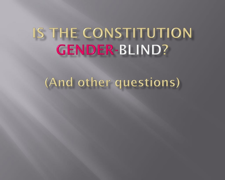 is the constitution gender blind and other questions n.