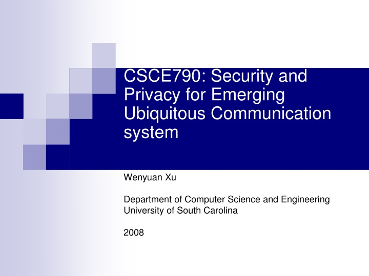 csce790 security and privacy for emerging ubiquitous communication system n.