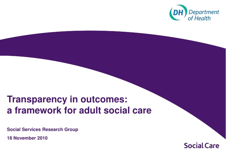 transparency in outcomes a framework for adult social care n.