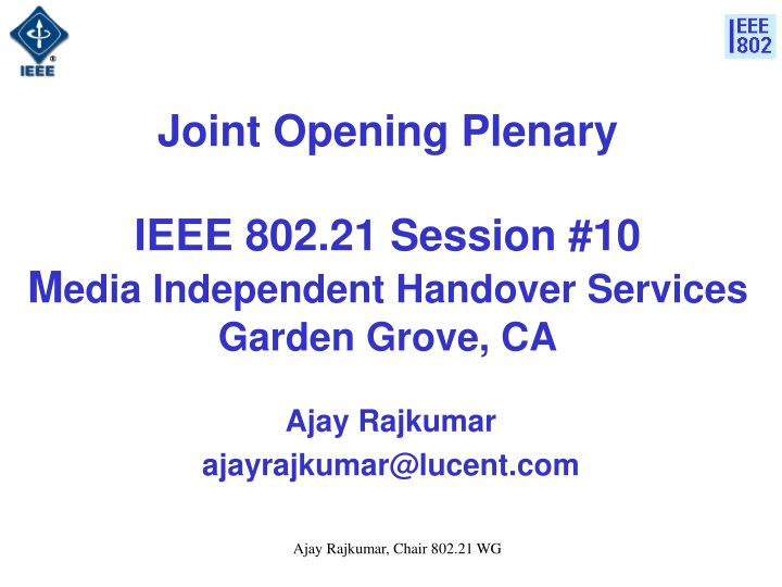 joint opening plenary ieee 802 21 session 10 m edia independent handover services garden grove ca n.