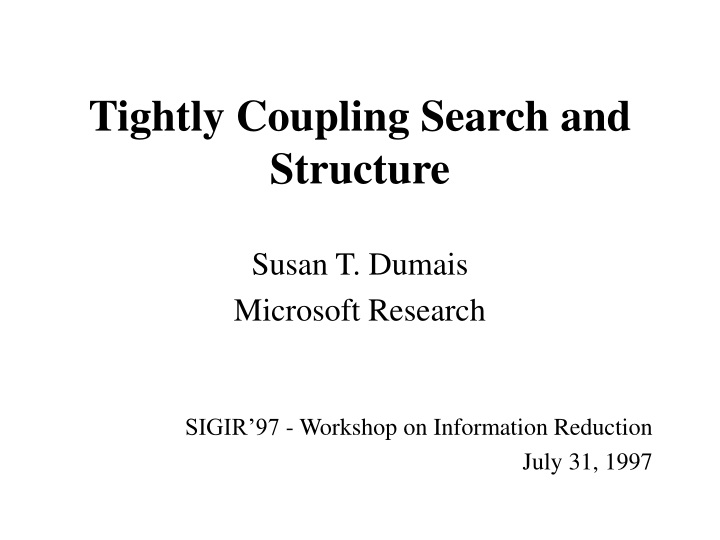 tightly coupling search and structure n.