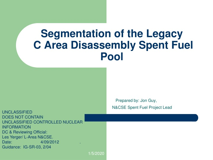 segmentation of the legacy c area disassembly spent fuel pool n.