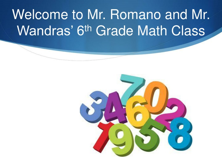 welcome to mr romano and mr wandras 6 th grade math class n.