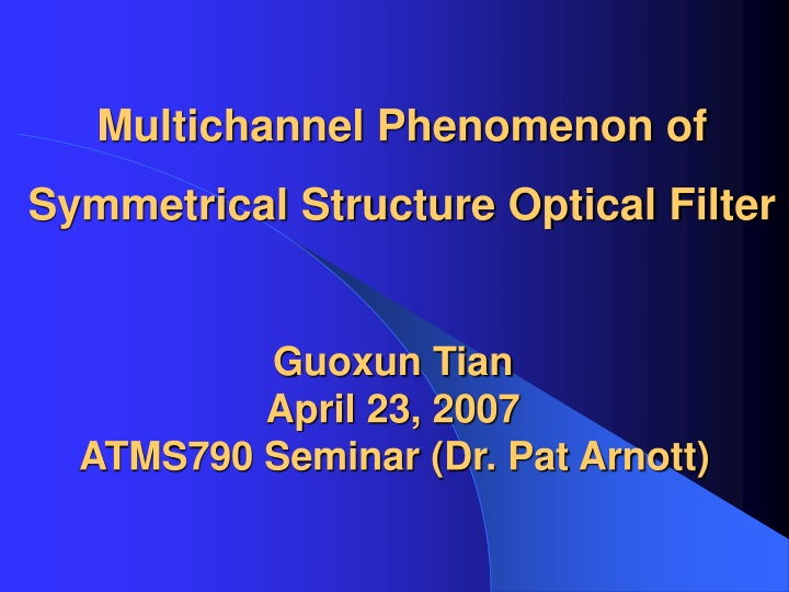 multichannel phenomenon of symmetrical structure optical filter n.