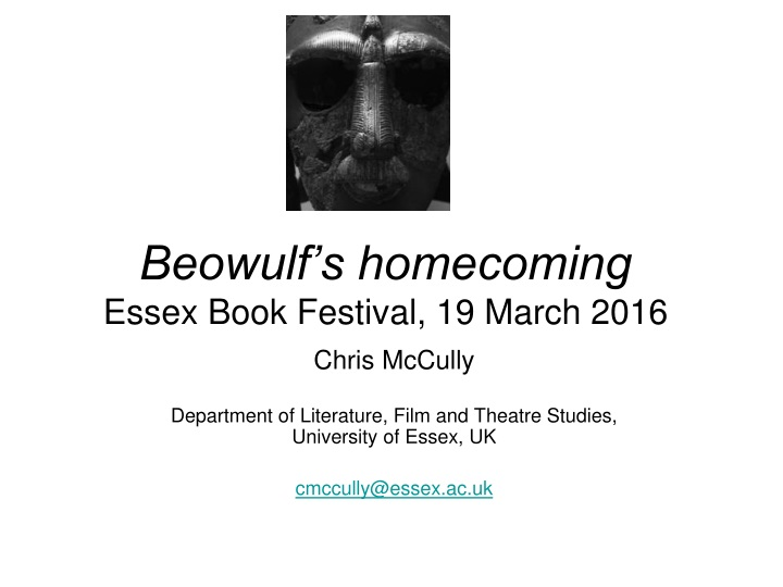 beowulf s homecoming essex book festival 19 march 2016 n.
