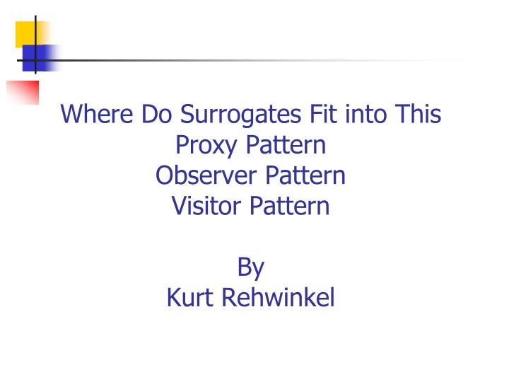 where do surrogates fit into this proxy pattern observer pattern visitor pattern by kurt rehwinkel n.