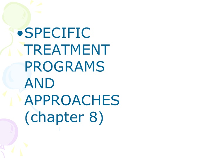 specific treatment programs and approaches n.
