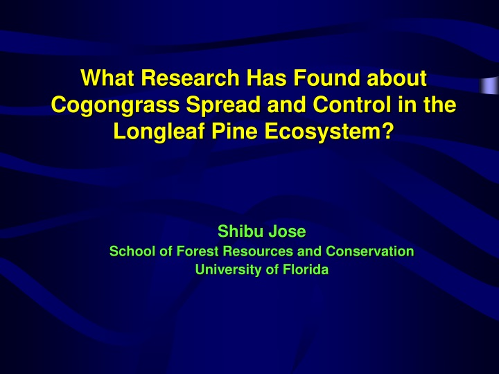 what research has found about cogongrass spread and control in the longleaf pine ecosystem n.