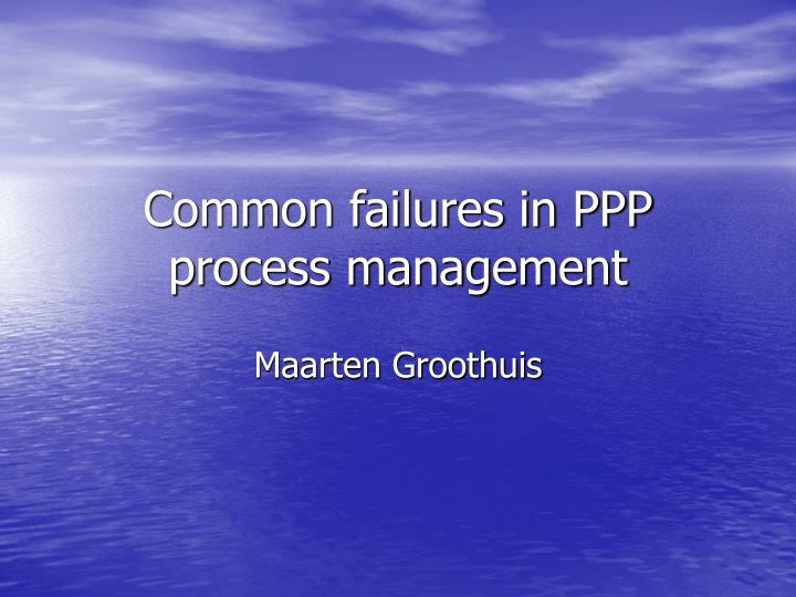 common failures in ppp process management n.