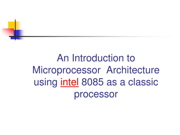 an introduction to microprocessor architecture using intel 8085 as a classic processor n.