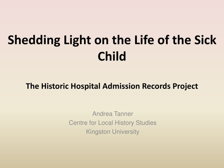 shedding light on the life of the sick child the historic hospital admission records project n.