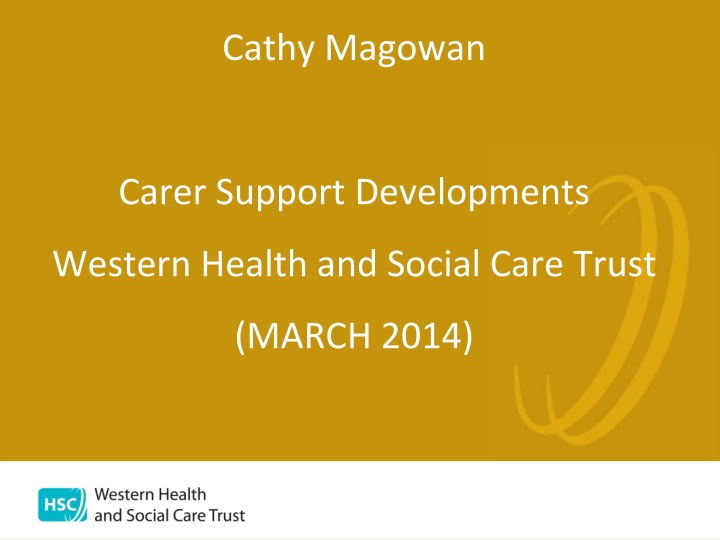 cathy magowan carer support developments western health and social care trust march 2014 n.
