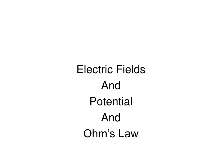 electric fields and potential and ohm s law n.