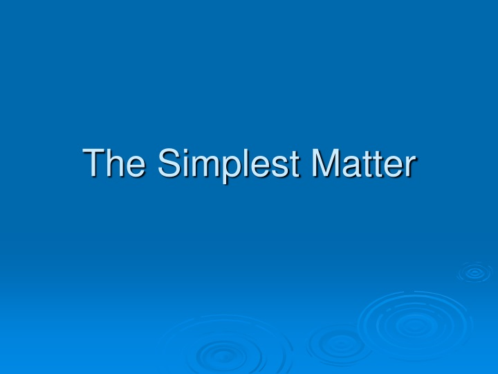 the simplest matter n.