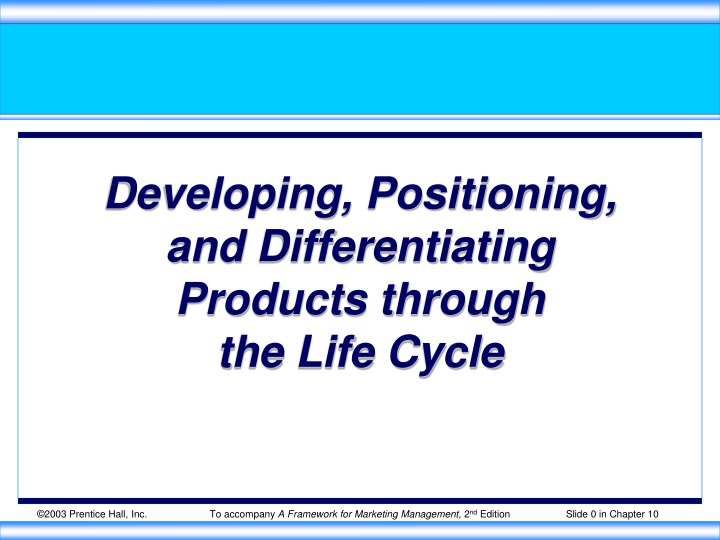 developing positioning and differentiating products through the life cycle n.
