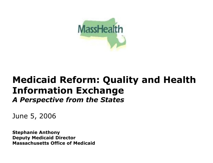 medicaid reform quality and health information exchange a perspective from the states n.