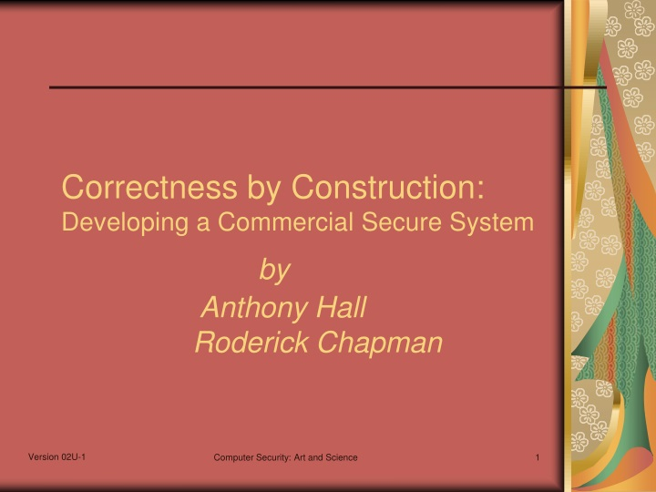 correctness by construction developing a commercial secure system by anthony hall roderick chapman n.