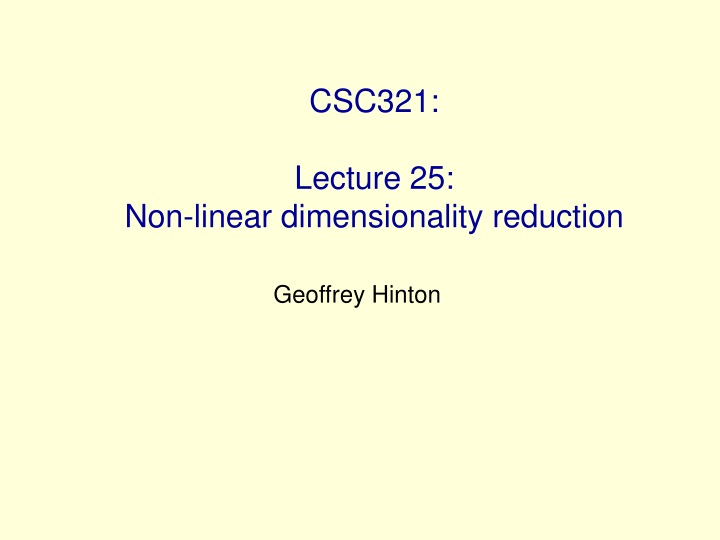 csc321 lecture 25 non linear dimensionality reduction n.