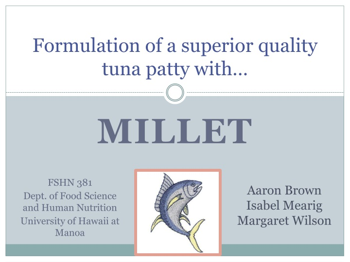 formulation of a superior quality tuna patty with n.