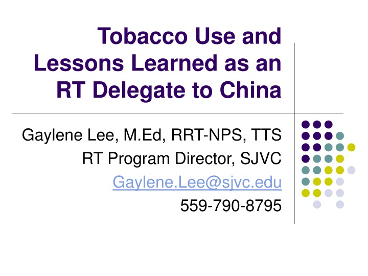 tobacco use and lessons learned as an rt delegate to china n.