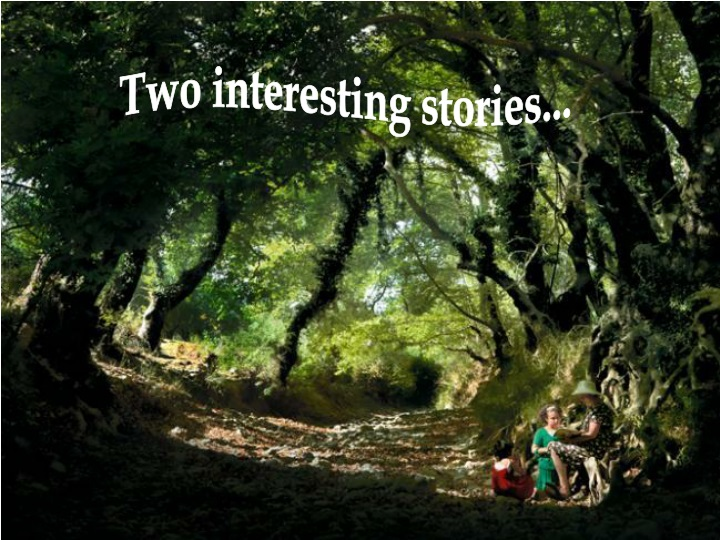 two interesting stories n.