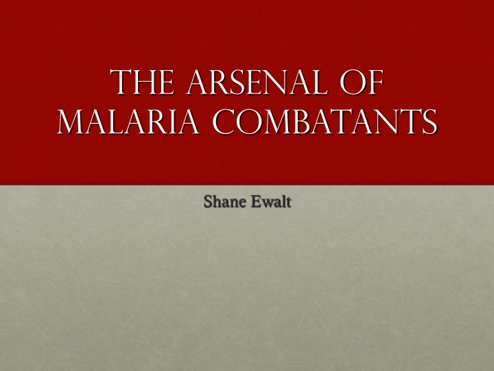 the arsenal of malaria combatants n.
