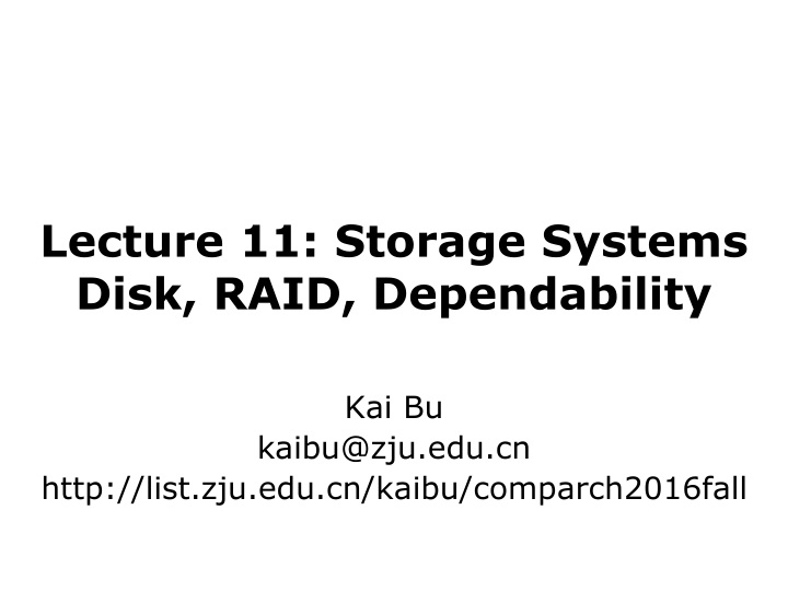 lecture 11 storage systems disk raid dependability n.
