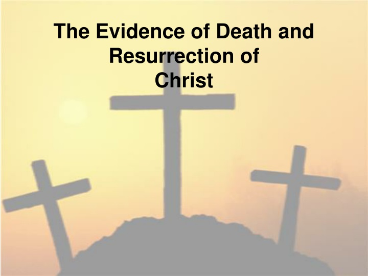 the evidence of death and resurrection of christ n.