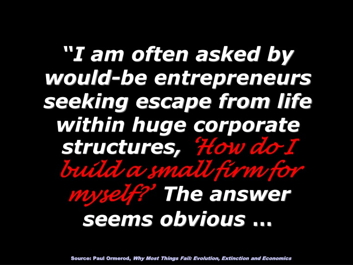 i am often asked by would be entrepreneurs n.