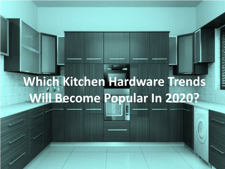 which kitchen hardware trends will become popular in 2020 n.
