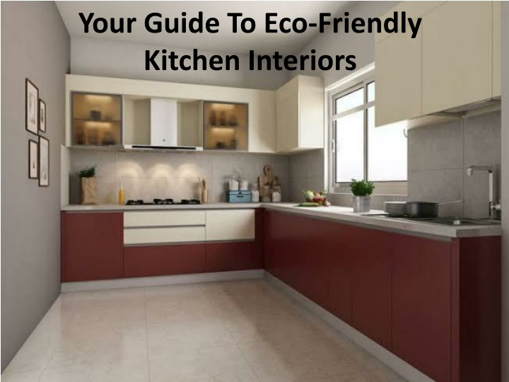 your guide to eco friendly kitchen interiors n.