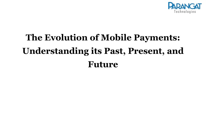 the evolution of mobile payments understanding its past present and future n.
