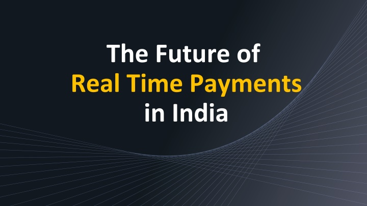 the future of real time payments in india n.
