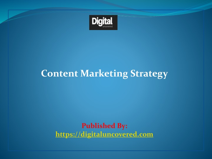 content marketing strategy published by https digitaluncovered com n.
