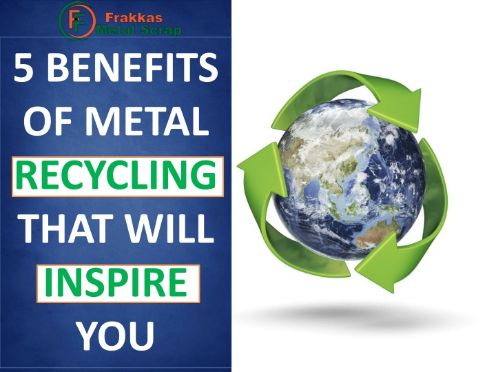 5 benefits of metal recycling that will inspire n.