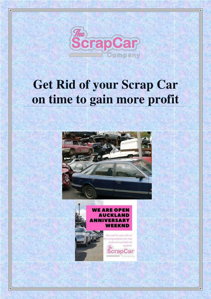 get rid of your scrap car on time to gain more n.