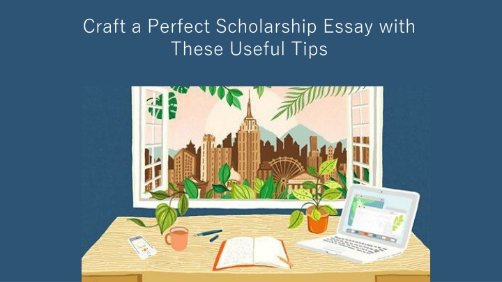 craft a perfect scholarship essay with these n.