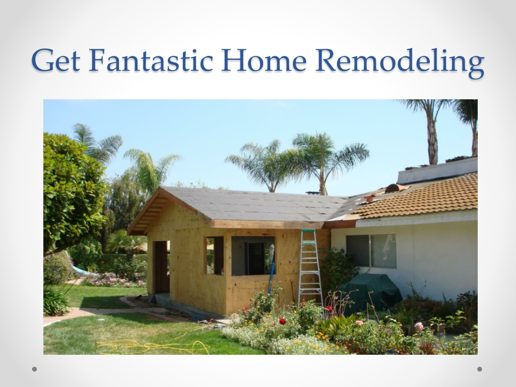 Get Fantastic Home Remodeling