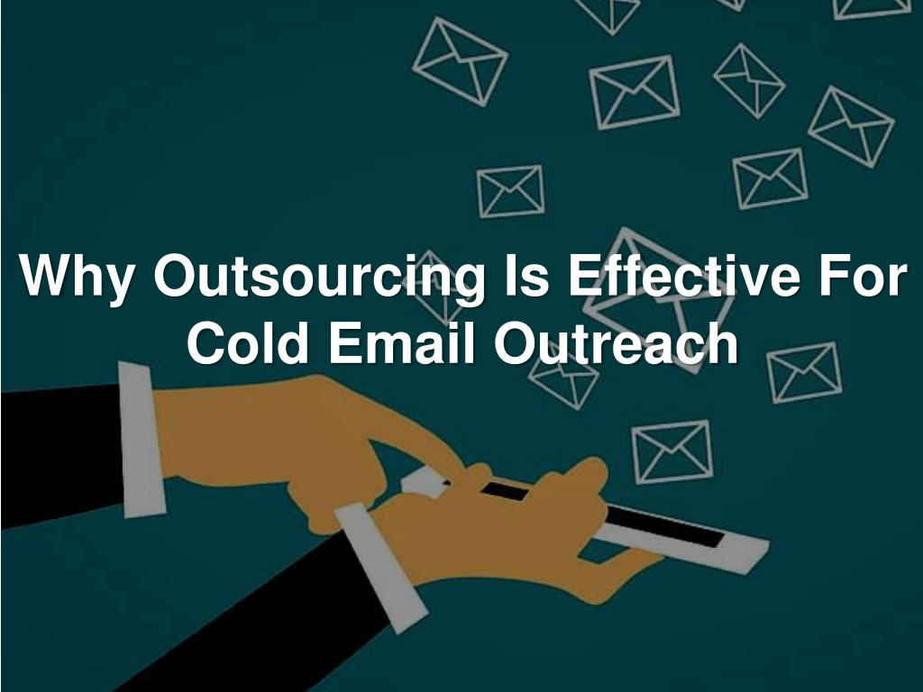 why outsourcing is effective for cold email outreach l.