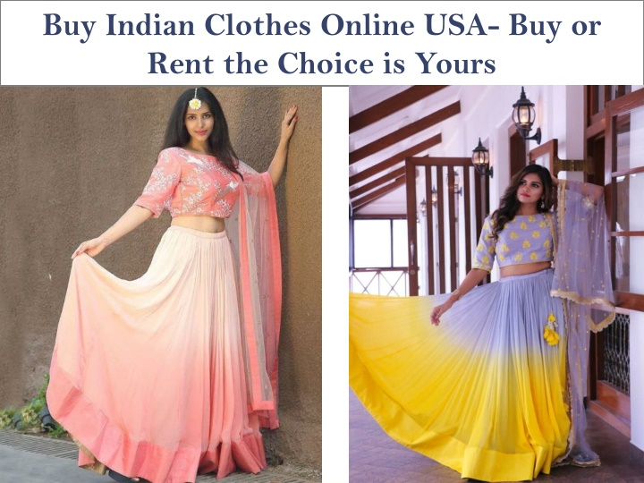 buy indian clothes online usa buy or rent the choice is yours n.