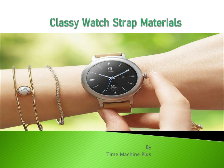 classy watch strap materials n.