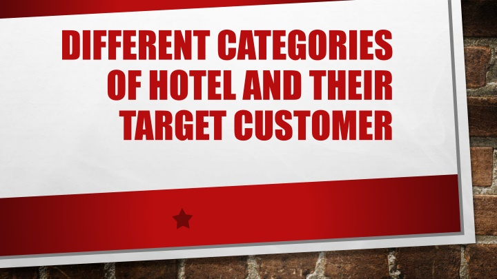 different categories of hotel and their target n.