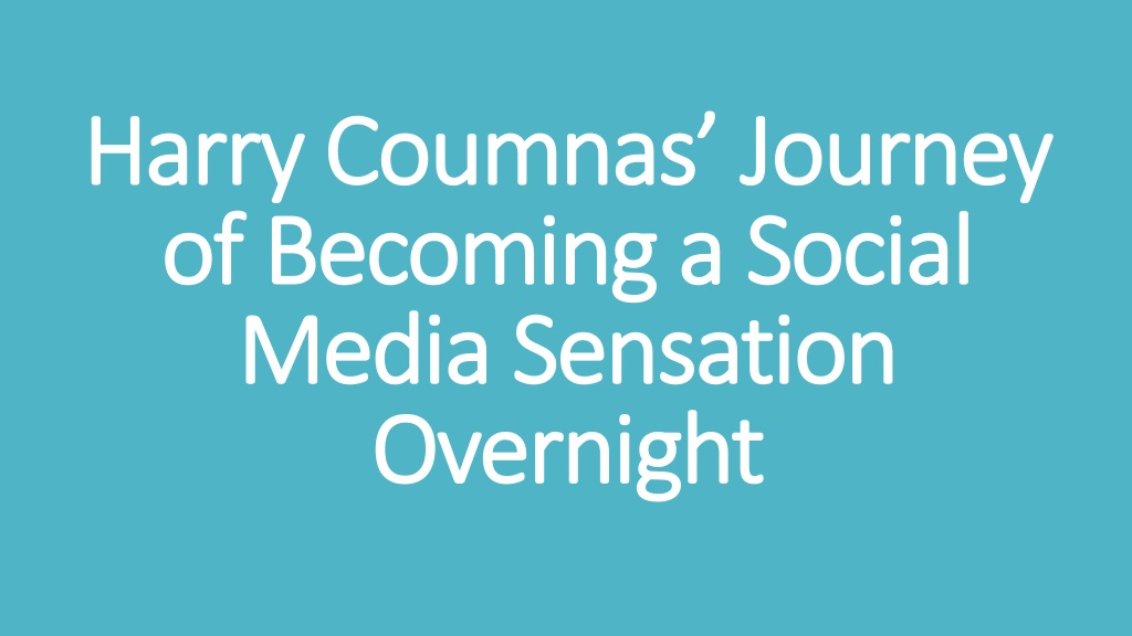 harry coumnas journey of becoming a social media sensation overnight l.