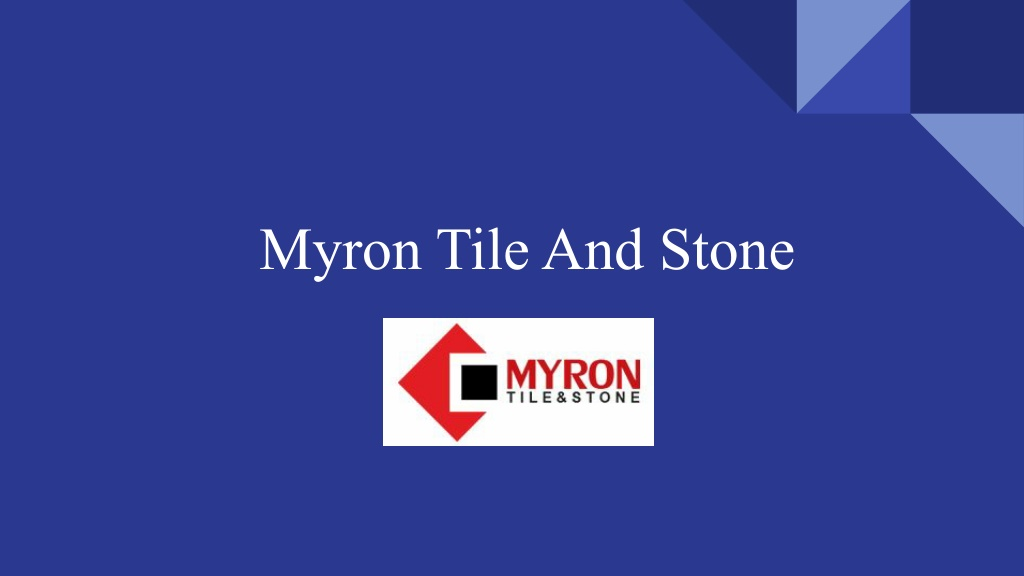 Why myron tile and stone?