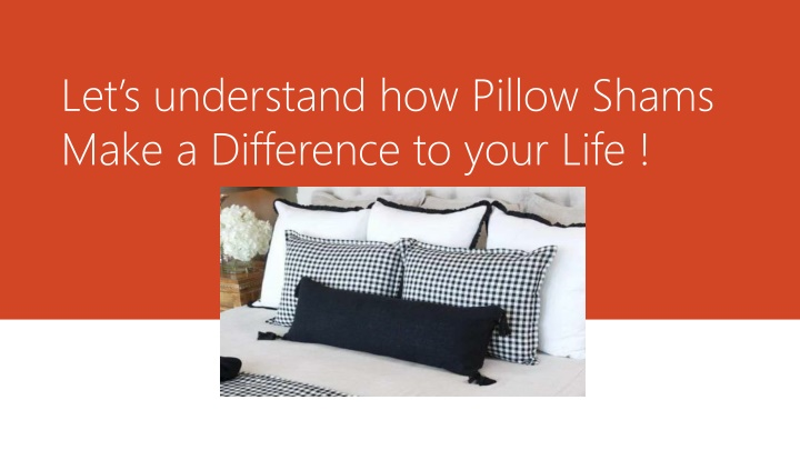 let s understand how pillow shams make a difference to your life n.